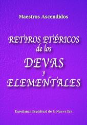 Retiros Etéricos de los Devas y Elementales