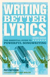 Writing Better Lyrics: Edition 2