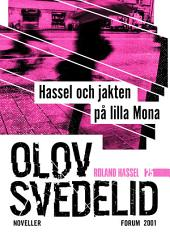 Hassel och jakten på lilla Mona: Roland Hassel-noveller