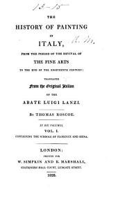 The History of Painting in Italy: From the Period of the Revival of the Fine Arts to the End of the Eighteenth Century, Volume 1