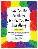 How You Do Anything Is How You Do Everything PDF