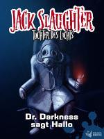 Jack Slaughter   Dr  Darkness sagt Hallo PDF