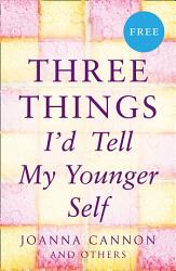 Three Things I D Tell My Younger Self E Story  Book PDF