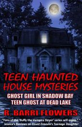 Teen Haunted House Mysteries Bundle: Ghost Girl in Shadow Bay & Teen Ghost at Dead Lake