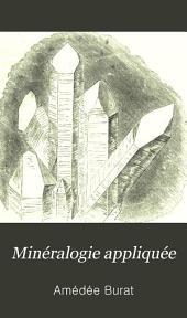 Minéralogie appliquée: description des minéraux employés dans les industries métallurgiques et manufacturières dans les constructions et dans l'ornement