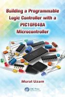 Building a Programmable Logic Controller with a PIC16F648A Microcontroller PDF
