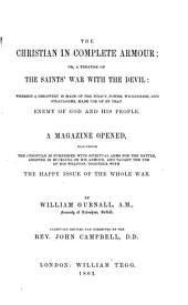The Christian in Complete Armour: Or, A Treatise on the Saints' War with the Devil ...