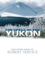 The Spell of the Yukon and Other Poems PDF