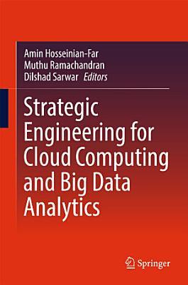 Strategic Engineering for Cloud Computing and Big Data Analytics
