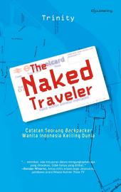 The Naked Traveler: Catatan Seorang Backpacker Wanita Indonesia Keliling Dunia