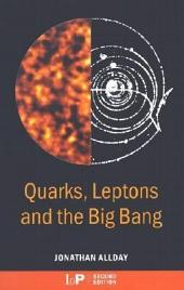 Quarks, Leptons and The Big Bang, Second Edition: Edition 2