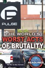 The World's Worst Acts of Brutality