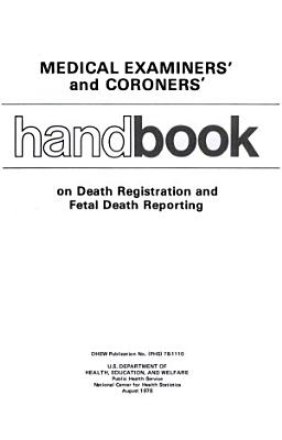 Medical Examiners  and Coroners  Handbook on Death Registration and Fetal Death Reporting