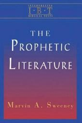 The Prophetic Literature: Interpreting Biblical Texts Series