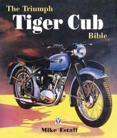 The Triumph Tiger Cub Bible