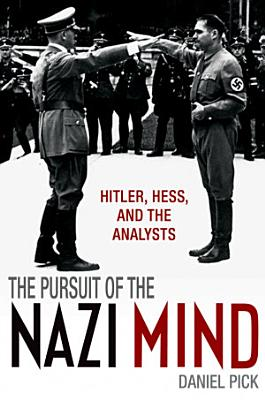 The Pursuit of the Nazi Mind PDF