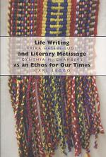 Life Writing and Literary Métissage as an Ethos for Our Times