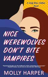 Nice Werewolves Don T Bite Vampires Book PDF