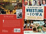 History of Wrestling in Iowa, A: Growing Gold
