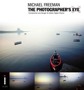 The Photographer s Eye Remastered 10th Anniversary