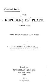 The Republic of Plato. Books I.-V.