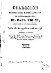 Colección de las breves é instrucciones de... el Papa... relativas á la Revolución Francesa desde el año 1790 hasta el de 1796, 1