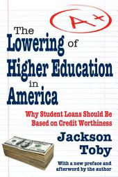 The Lowering of Higher Education in America