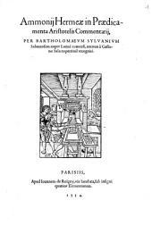Ammonij Hermeae in Praedicamenta Aristotelis Commentarij