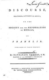 A Discourse [on 2 Kings v. 18] delivered ... to the Society for the reformation of morals, in Franklin, etc