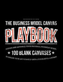The Business Model Canvas Playbook