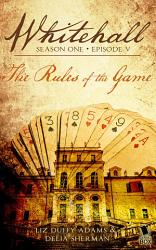 The Rules Of The Game Whitehall Season 1 Episode 5  Book PDF