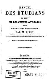 Manuel des étudians en droit et des jeunes avocats: recueil d'opuscules de jurisprudence