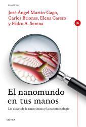 El nanomundo en tus manos: Las claves de la Nanociencia y la Nanotecnología