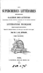 Les supercheries littéraires dévoilées, galerie des auteurs apocryphes, supposés, déguisés, plagiaires, et des éditeurs infidèles, de la littérature française