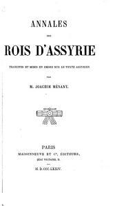 Annales des rois d'Assyrie: traduites et mises en ordre sur le texte assyrien