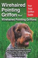 Wirehaired Pointing Griffon and Wirehaired Pointing Griffons PDF