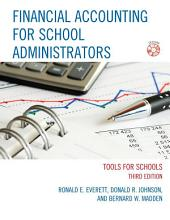 Financial Accounting for School Administrators: Tools for School, Edition 3
