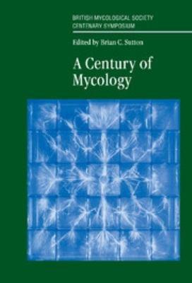 A Century of Mycology PDF