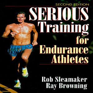 Serious Training for Endurance Athletes