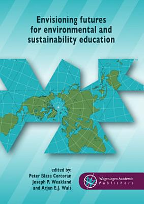 Envisioning futures for environmental and sustainability education