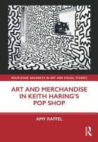 Art and Merchandise in Keith Haring   s Pop Shop PDF