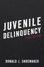 Juvenile Delinquency: Edition 3