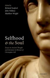 Selfhood and the Soul: Essays on Ancient Thought and Literature in Honour of Christopher Gill