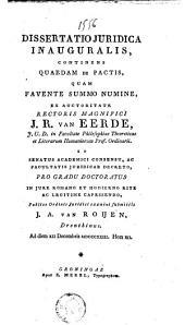 Dissertatio juridica inauguralis, continens quaedam de pactis, ...