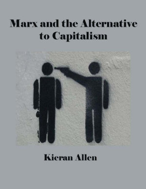 Marx And The Alternative To Capitalism