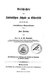 Geschichte der Lateinischen Schule zu Elberfeld und des aus dieser erwachsenen Gymnasiums: zwei Vorträge