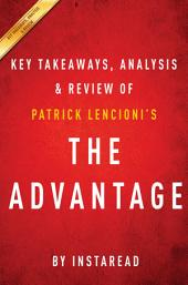 The Advantage: Why Organizational Health Trumps Everything Else in Business by Patrick Lencioni | Key Takeaways, Analysis & Review