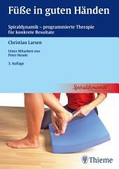 Füße in guten Händen: Spiraldynamik - programmierte Therapie für konkrete Resultate, Ausgabe 3