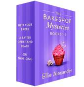 Bakeshop Mysteries, 1-3: Meet Your Baker, A Batter of Life and Death, On Thin Icing