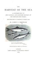The Harvest of the Sea  A contribution to the natural and economic history of the British food fishes     With     illustrations PDF